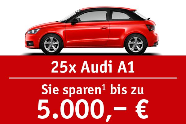 25x Audi A1 - Bis zu 5000 Euro sparen