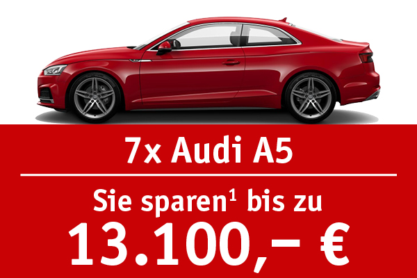 7x Audi A5 - Bis zu 13.500 Euro sparen