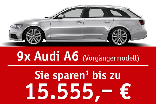9x Audi A6 - Bis zu 15555 Euro sparen